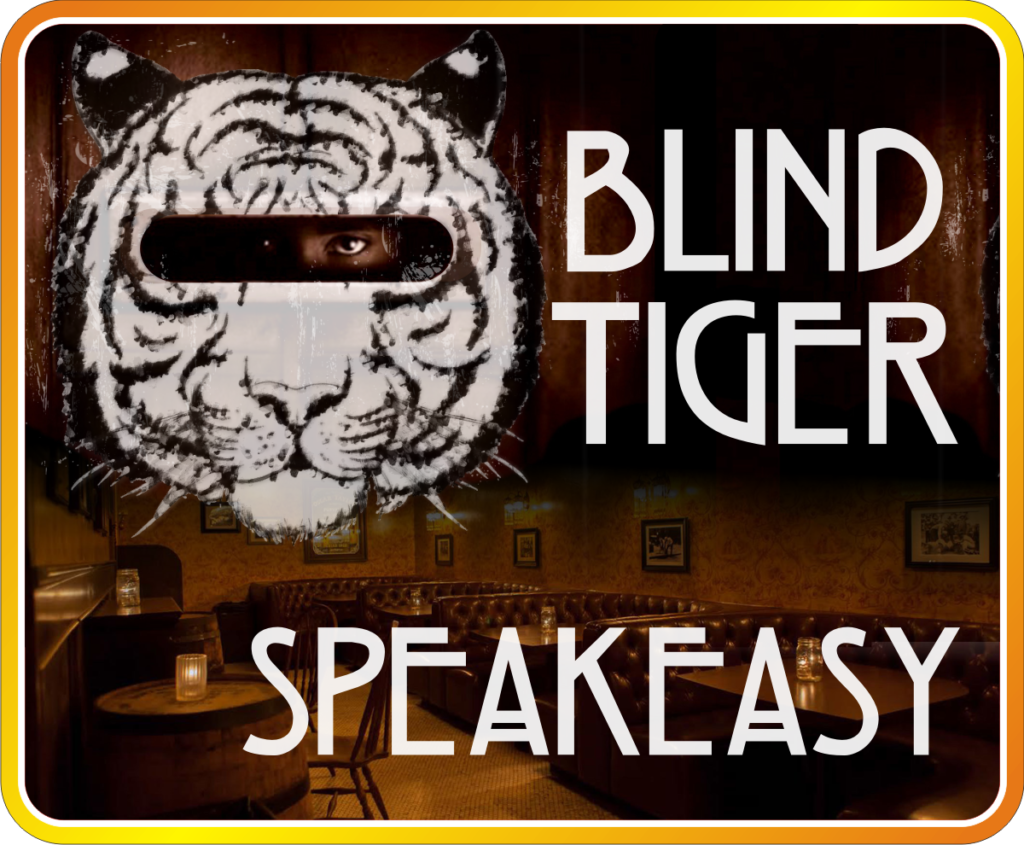 Blind Tiger Speakeasy