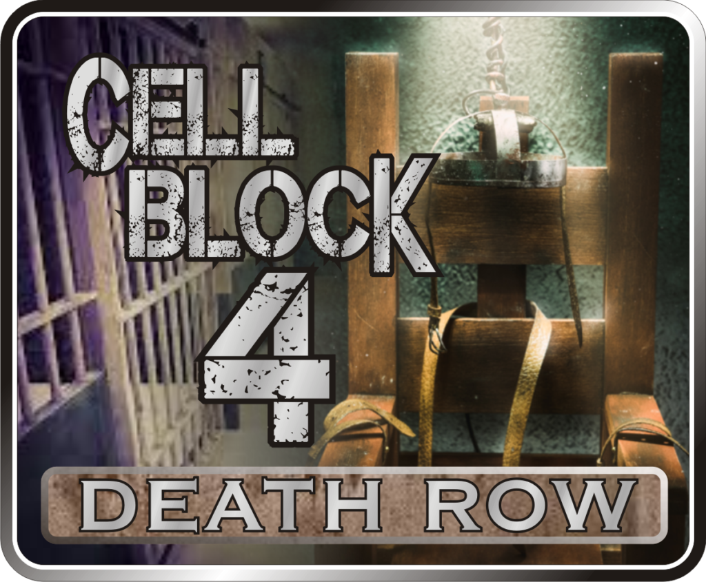 Cell Block 4 Death Row